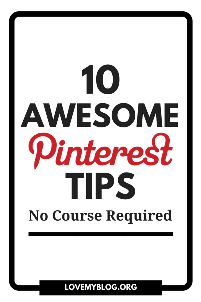 10 Awesome Pinterest Tips No Course Required