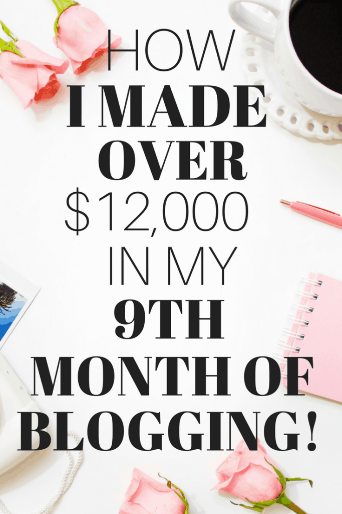 How I Made Over $12,000 In My 9th Month of Blogging