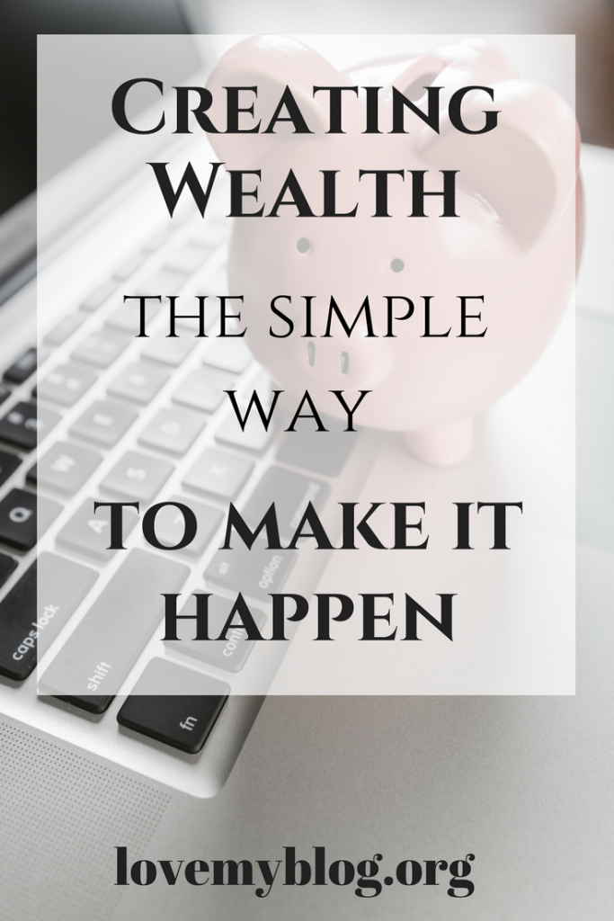Creating Wealth, the simple way to make it happen