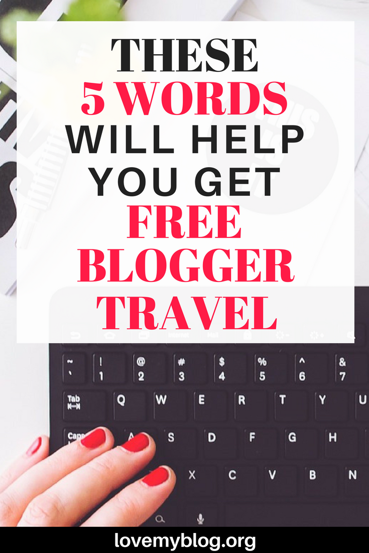 5 Words Will Help You Get Free Blogger Travel