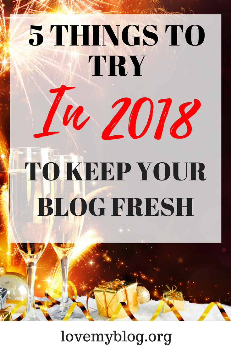 5 THINGS TO TRY to keep your blog fresh